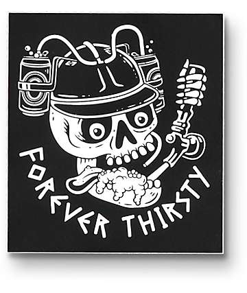 Broke & Stoked Forever Thirsty Sticker