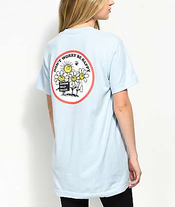 Know Bad Daze Dont Worry Be Happy Light Blue T-Shirt